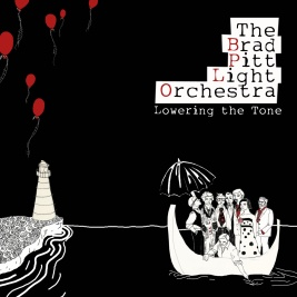 The Brad Pitt Light Orchestra: Lowering The Tone album cover