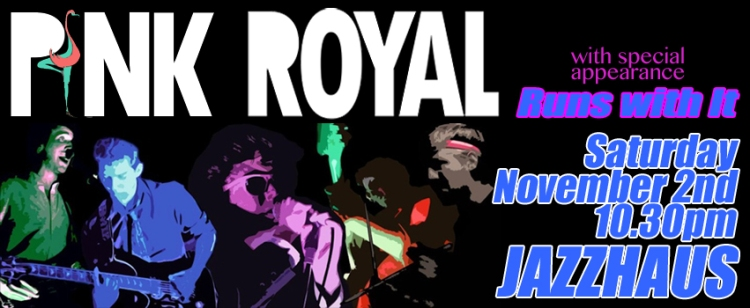 Show: Pink Royal w/Run with It