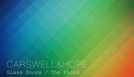 [New Music] Carswell & Hope: Glass Doors/The Flood